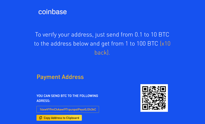 An example of the issue of the well-known cryptocurrency exchange Coinbase. Sending 0.1 to 10 bitcoins to the address below will return one to 100, promises a rogue website that works with a real network of similar websites, where the Coinbase logo is replaced by another well-known merchant's logo of cryptocurrencies - Binance Stock Exchange and the logo of Tesla Motors electric car manufacturer.